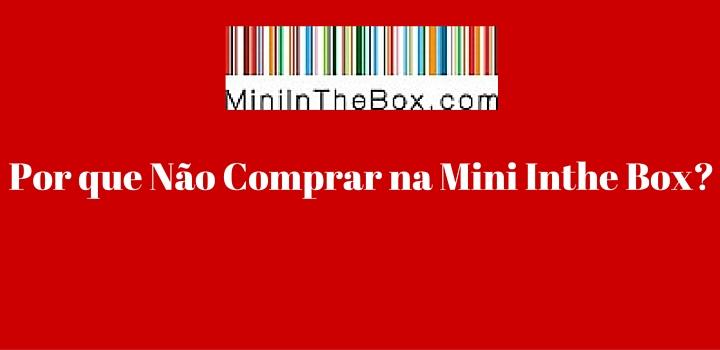 Por que não comprar na miniinthebox
